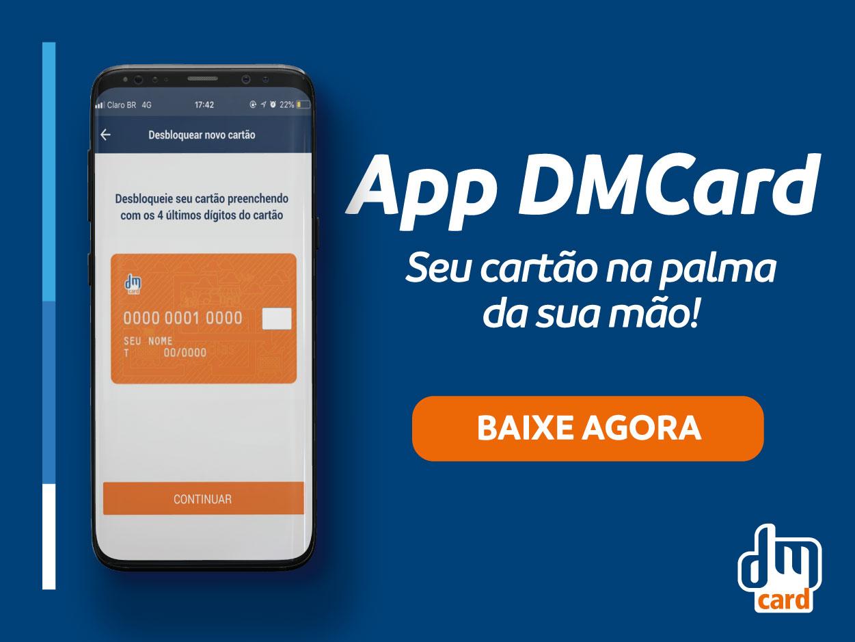 Aplicativo DMCard mais facilidade para os nossos clientes